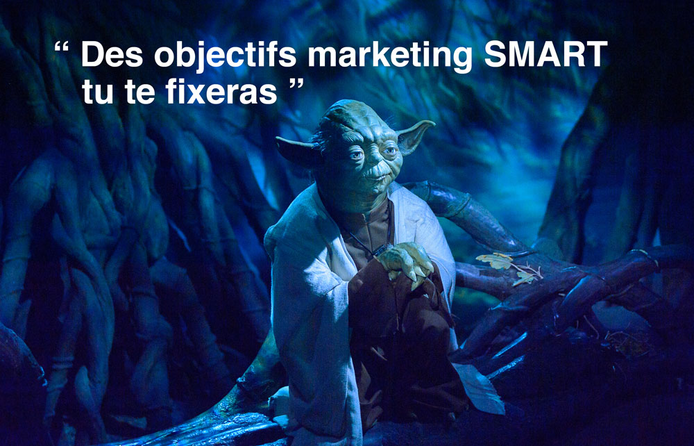 Master Yoda Objectifs marketing S.M.A.R.T